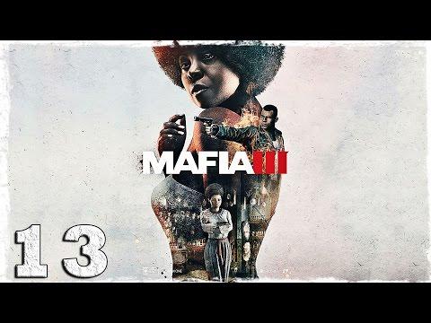 Смотреть прохождение игры Mafia 3. #13: Контрабандисты.