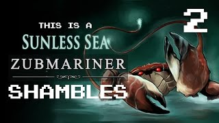 Sunless Sea Zubmariner Ep 2 -  A Virgin Firkin (with Liam Welton)