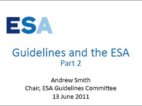Andrew Fairley Smith: Guidelines and the ESA - PART 2