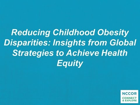 Reducing Childhood Obesity Disparities: Insights from Global Strategies to Achieve Health Equity.