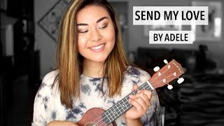 """""""Send My Love"""" by Adele 