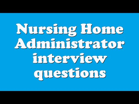 Nursing home administrator interview questions youtube for Homegoods interview questions