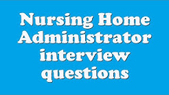 Nursing Home Administrator interview questions