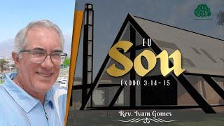"""Culto a Noite - 27/06/2021 - Rev. Ivam Gomes - Êxodo 3.14-15 - """"Eu Sou"""""""