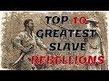 Top 10 Greatest Slave Rebellions