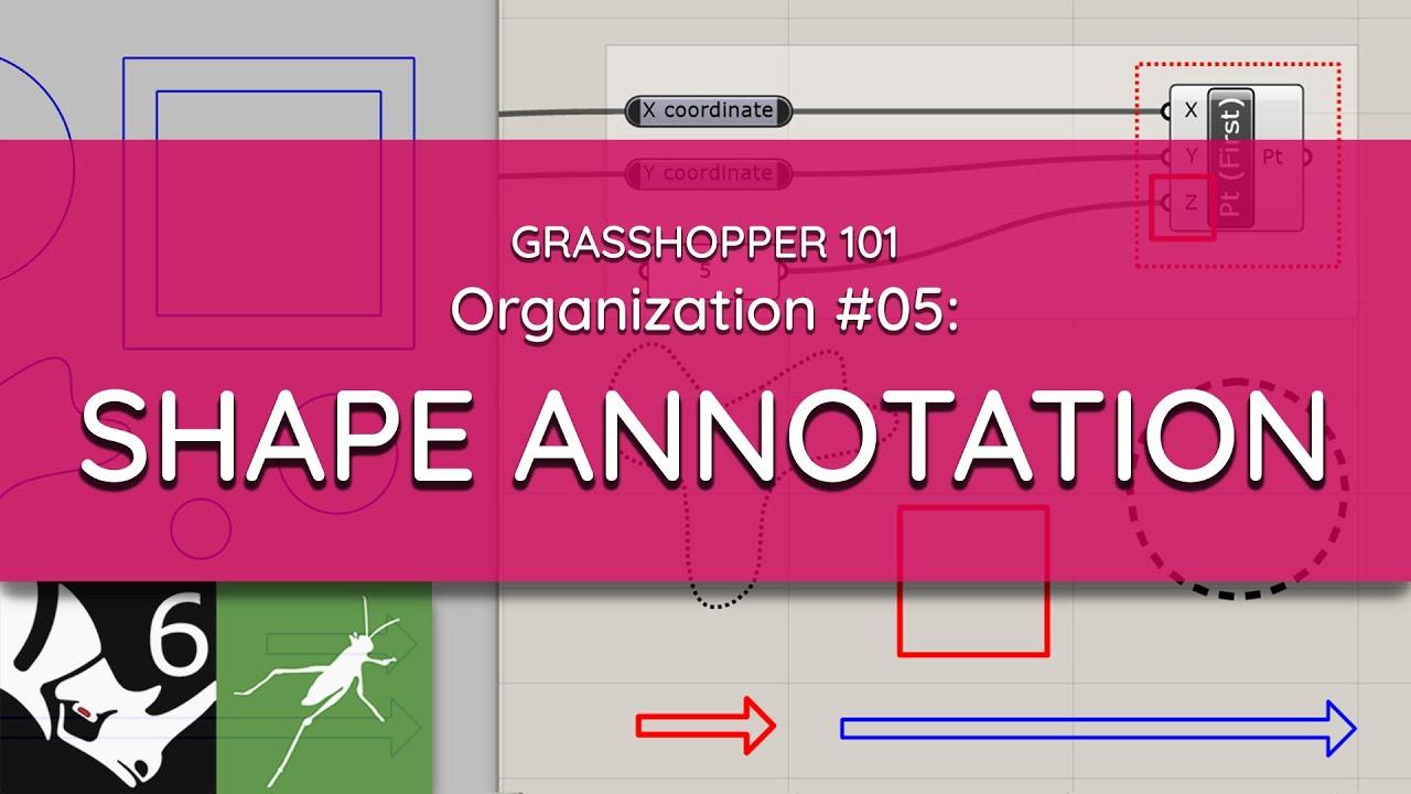 Grasshopper 101: Organization   #05 Shape Annotation