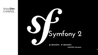 AnassDev - Symfony 2 : Introduction - Ep 1