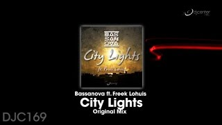 Bassanova Ft. Freek Lohuis - City Lights (Original Mix)