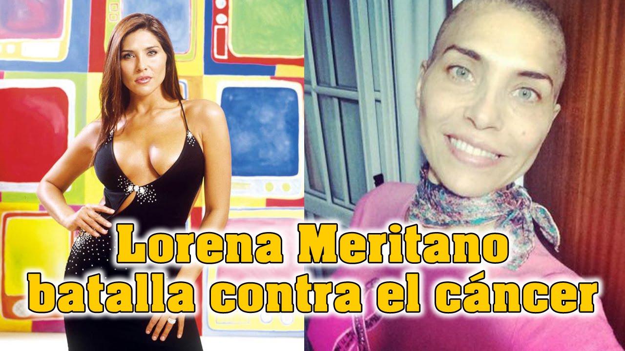 La actriz lorena meritano batalla contra el c 225 ncer youtube