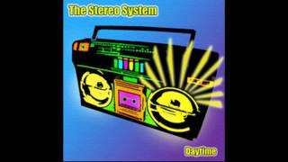 Daytime aka There Goes The Night - The Stereo System [Poussey