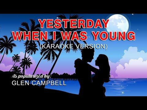 Yesterday, When I Was Young - In the style of Glen Campbell (Karaoke Version)
