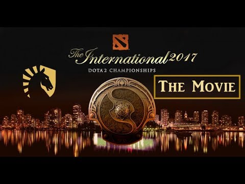 TI7 THE MOVIE - The International 2017 - Dota 2