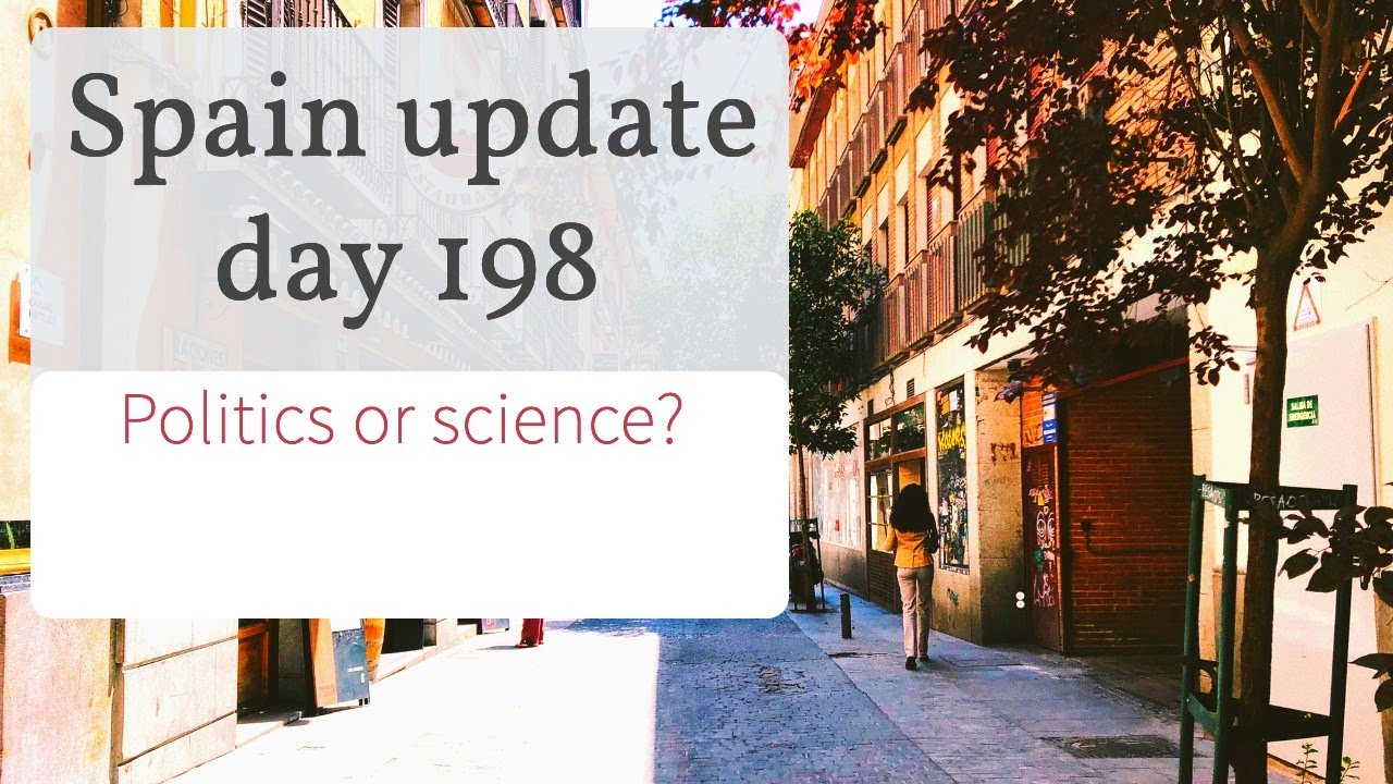 Spain update day 198 - Whose science should we listen to?