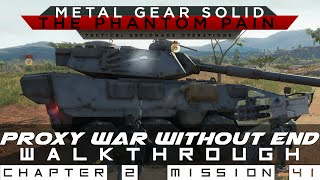 MGSV: The Phantom Pain Mission 41 Proxy War Without End All Objectives Walkthrough