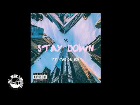 Seany  Stay Down ft Taedaboi All Bay Music Exclusive