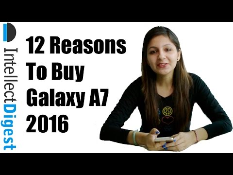 Samsung Galaxy A7 2016 Review With 12 Reasons To Buy | Intellect Digest