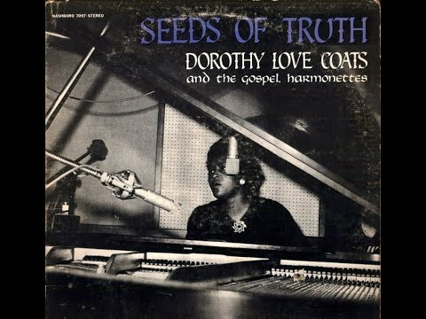 Dorothy Love Coates & The Gospel Harmonettes - Remember Me Oh Lord