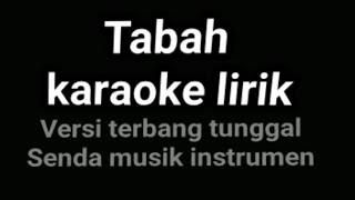 Tabah karaoke lirik