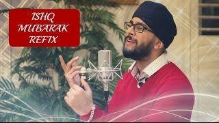 Tum Bin 2 ISHQ MUBARAK REFIX | (Archit S REMIX Cover) | Arijit Singh, Zack Knight |
