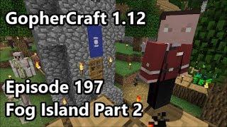GopherCraft 1.12 SMP Episode 197 - Fog Island Part 2
