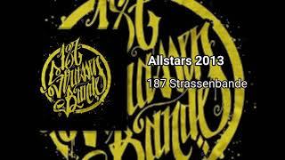 187 Strassenbande - Allstars 2013
