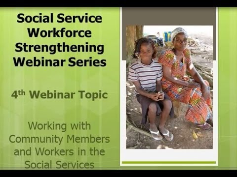 Webinar 4 Working with Community Members and Workers in the Social Services -- English Edition