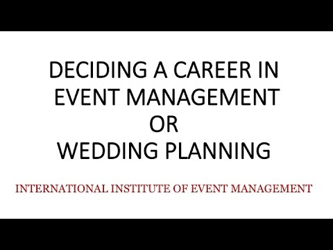 Deciding on a Career in Event Management or Wedding Planning