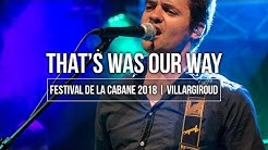 Festival de la Cabane 2018 | BANKRUPT | That's was our Way