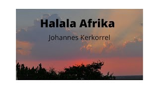 Halala Afrika with Afr and Eng lyrics - Johannes Kerkorrel
