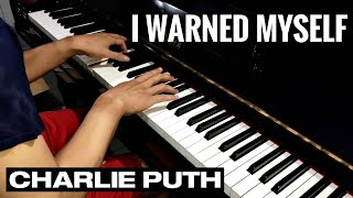 Charlie Puth - I Warned Myself - Piano Cover by Imanuel Sumargo