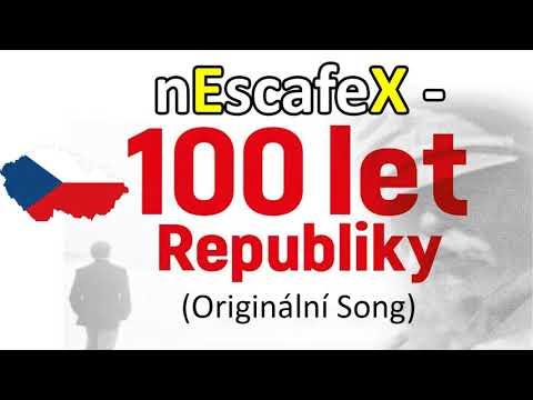 nEscafeX - 100 LET REPUBLIKY (Oficiální, Originální Píseň)