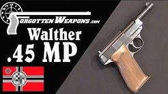 Walther's .45ACP MP (P38 Precursor)