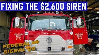 FIXING The Federal Q2 SIREN That Costs As MUCH As My FIRETRUCK