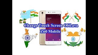 Change Touch Screen Of Lava Z60 Mobile, Repair Lava Mobile, Lava Z60 Mobile Touch Change.