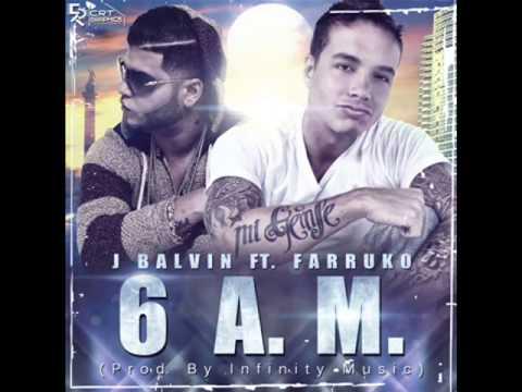 6 AM J Balvin Ft Farruko ® (Prod. By Infinity Music)