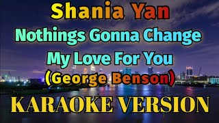 Download Mp3 Shania Yan Nothing s Gonna Change My Love For You Karaoke