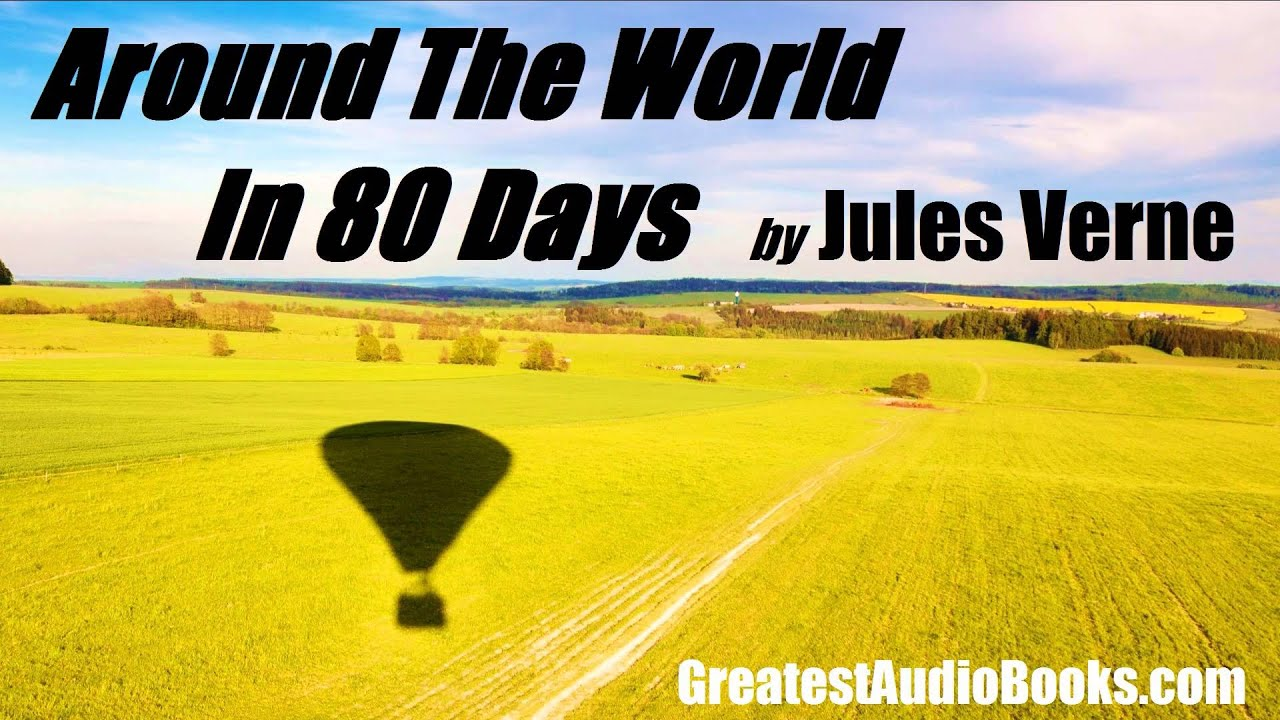 around the world in 80 days by jules verne full audiobook around the world in 80 days by jules verne full audiobook greatestaudiobooks com v5