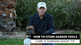 How To Store Gardening Tools | Carl's Garden Quick Tip