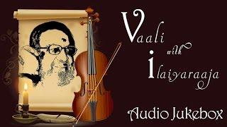 Best of Vaali Songs Jukebox   Vaali with Ilaiyaraaja Songs Collection   Super Hit Tamil Songs