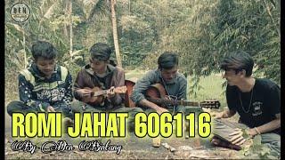 Download ROMI JAHAT - 606116 | Cover by Den Bintang,ajum & Kawan²