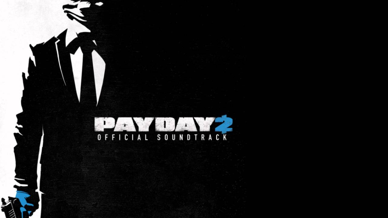 payday 2 official soundtrack fuse box youtube rh youtube com payday 2 fuse box assault payday 2 fuse box download