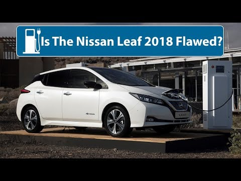 Is The Nissan Leaf 2018 Flawed?