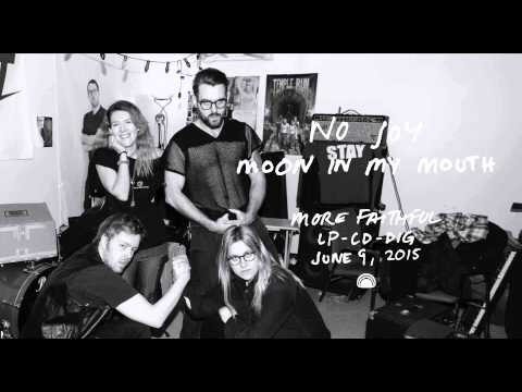 No Joy - Moon In My Mouth [Official Single]