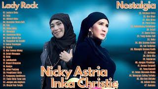 Nicky Astria & Inka Christie Full Album - 2 Lady Rocker Lawas Nostalgia | Tembang Kenangan Terbaik