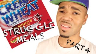 Struggle Meals [Part Four] - @Fresh