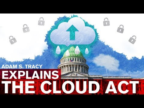 Adam Tracy Explains the Cloud Act