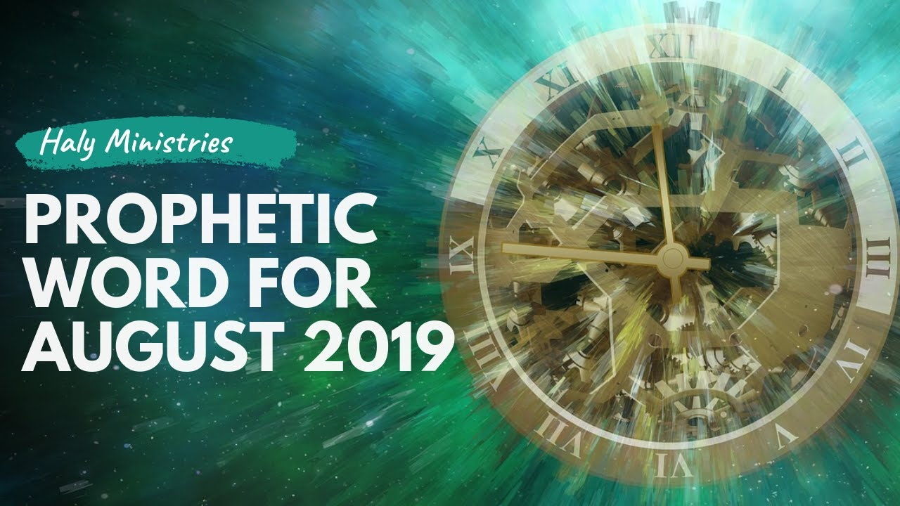 Prophetic Word for August 2019 - Supernatural Acceleration | by Haly  Ministries