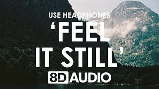 Portugal. The Man - Feel It Still (8D AUDIO) 🎧