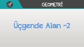 ÜÇGENDE ALAN -2 | Geometri | Hocalara Geldik