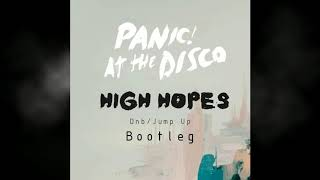 !Panic At The Disco   High Hopes  (SynthiSeisa DnB Bootleg)